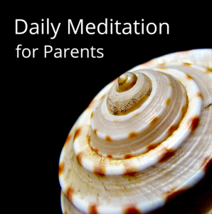 Daily Meditation for Parents