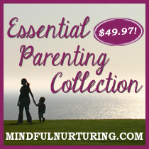 Mindful Nurturing Essential Parenting Collection