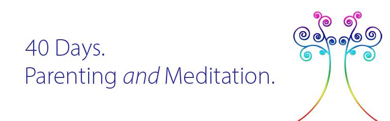 40 Day Meditation Challenge for Parents